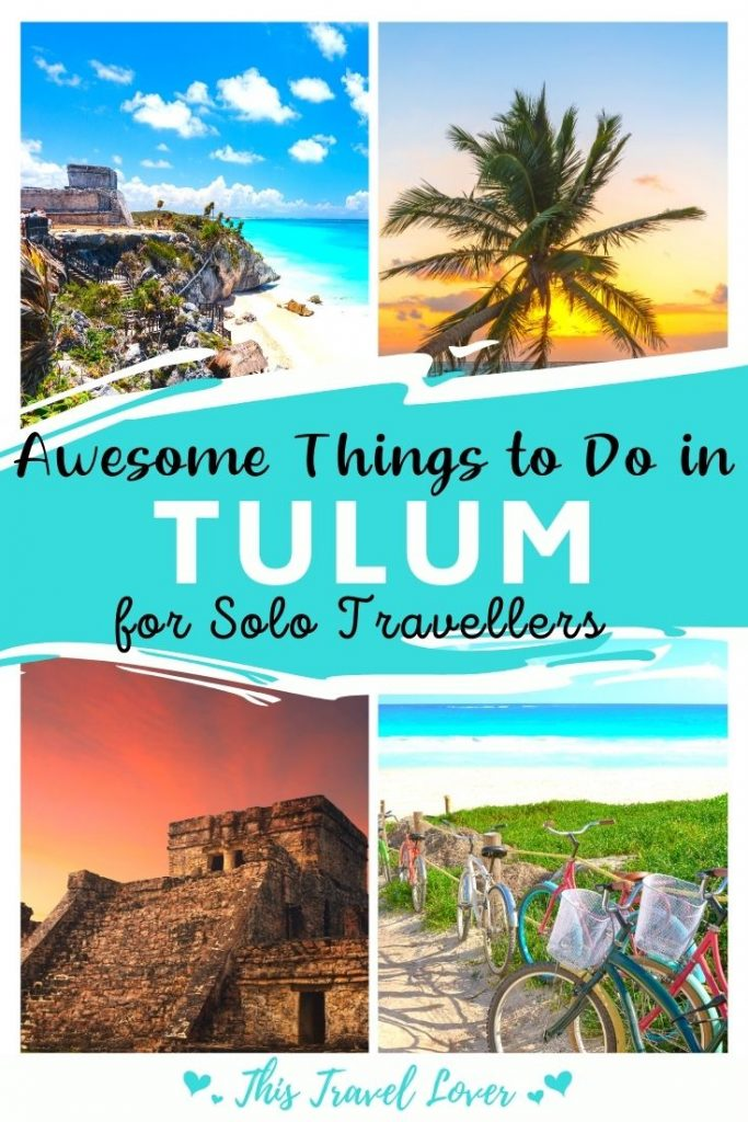 Awesome Things to do in Tulum for Solo Travellers - Tulum Solo Travel Guide