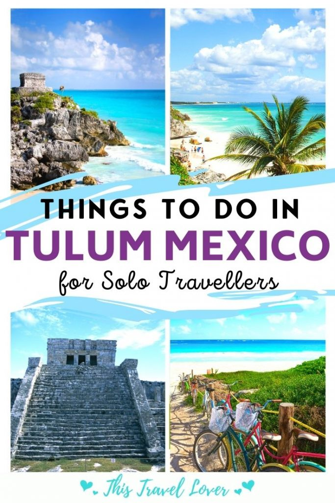 Things to do in Tulum Mexico for Solo Travellers