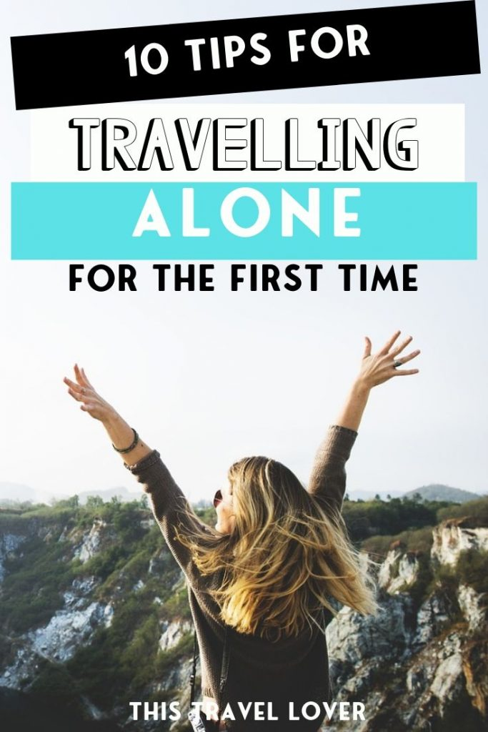 10 Tips for Travelling Alone for the First Time