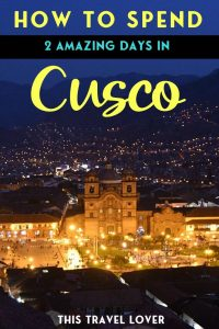 How to Spend an Amazing 2 Days in Cusco