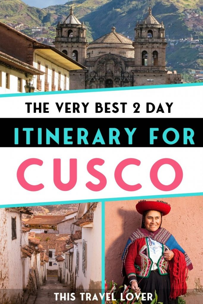 The Best 2 Day Cusco Itinerary