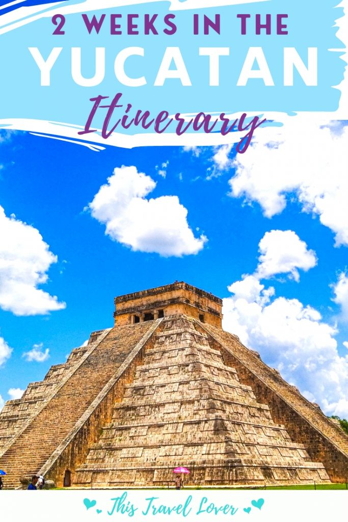 2 Weeks in the Yucatan Itinerary