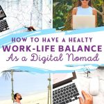 How to Have a Healthy Work Life Balance as a Digital Nomad