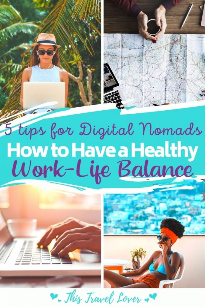 Tips for Digital Nomads - How to Have a Healthy Work-Life Balance