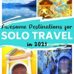 Awesome Destinations for Solo Travel in 2021